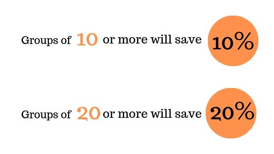 Groups of 10 or more will save 10% | Groups of 20 or more will save 20%