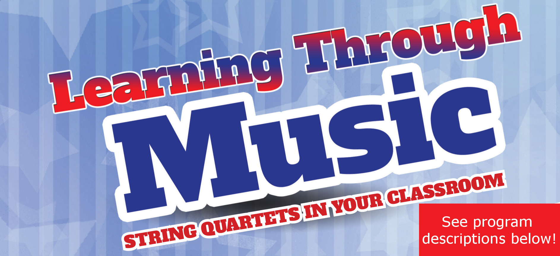 Learning Through Music: String Quartets in Your Classroom | See program descriptions below!